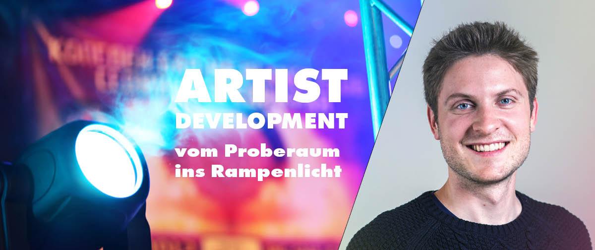 Artist Development – Vom Proberaum ins Rampenlicht